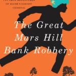 'Great Mars Hill Bank Robbery' Talk in Wiscasset