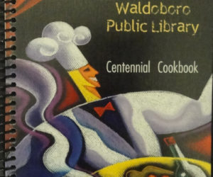 Waldoboro Library's 'Centennial Cookbook' on Sale
