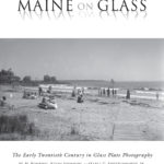 'Maine on Glass' Looks at Glass-Plate Photography