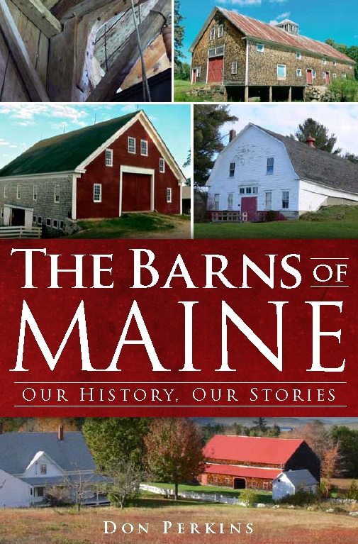 """The cover of """"The Barns of Maine: Our History, Our Stories,"""" by Don Perkins."""