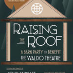 Raising the Roof: A Barn Party to Benefit Waldo Theatre