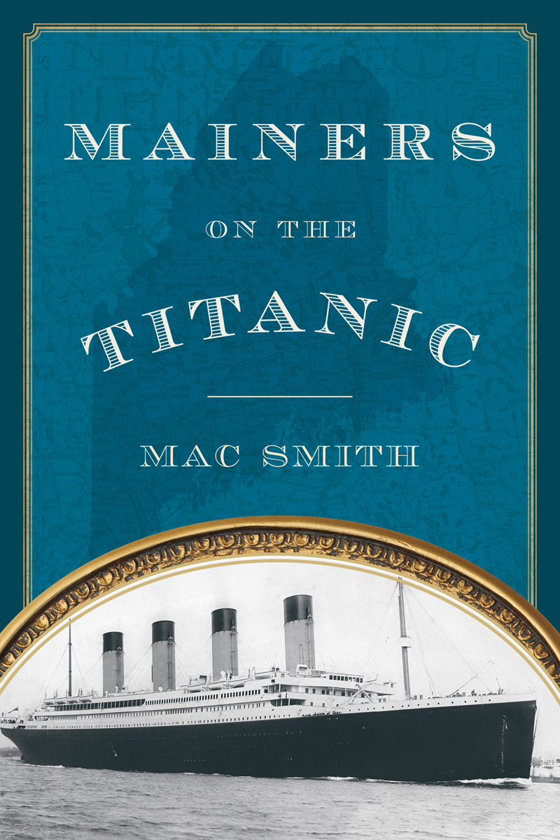 """The cover of Malcolm """"Mac"""" Smith's book """"Mainers on the Titanic."""""""