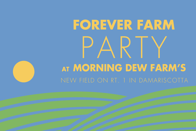 DRA and MFT are hosting a celebration at Morning Dew Farm's new field on Route 1 in Damariscotta on July 26.