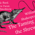 'The Taming of the Shrew' Opens Friday