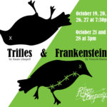 'Trifles,' 'Frankenstein' to Open Oct. 19 at Skidompha
