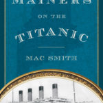 Mainers on the Titanic Subject of Upcoming Chats Talk