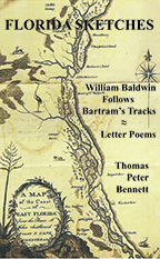 """The cover of """"Florida Sketches: William Baldwin Follows Bartram's Tracks -- Letter Poems,"""" by Thomas Peter Bennett."""