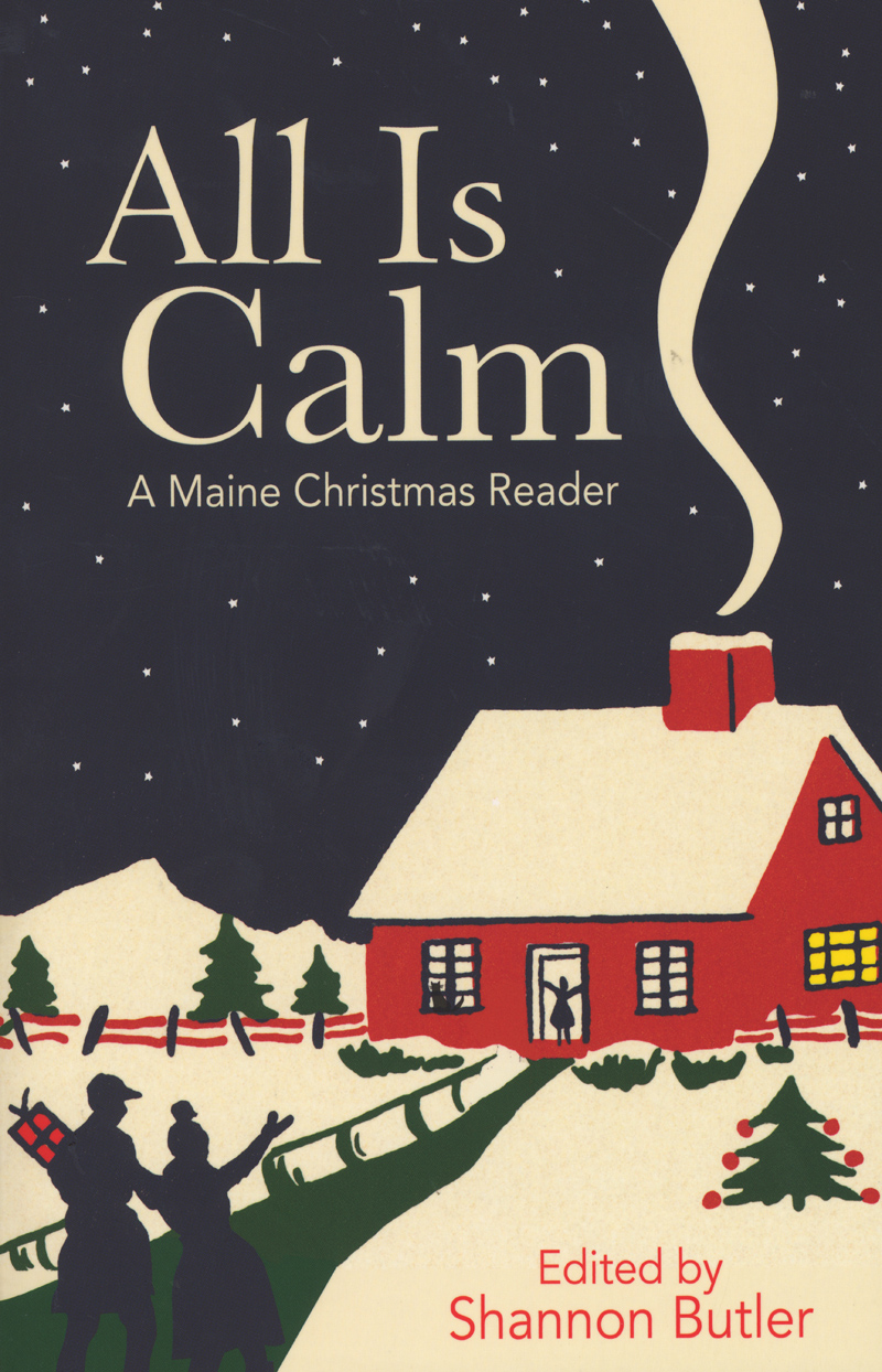 """""""All is Calm: A Maine Christmas Reader,"""" newly released by Islandport Press, includes an essay by Round Pond writer May B. Davidson."""