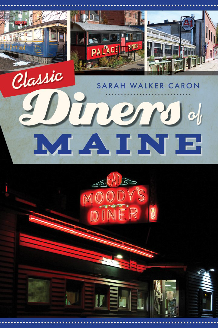 """The new book """"Classic Diners of Maine"""" is sure to be an indulgent read."""