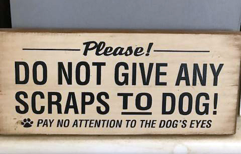 Chunk advises readers not to give any scraps to their dogs.